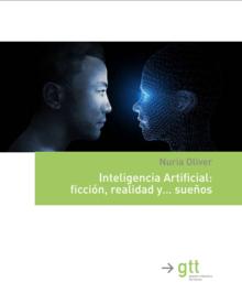 Inteligencia Artificial: ficción, realidad y... sueños