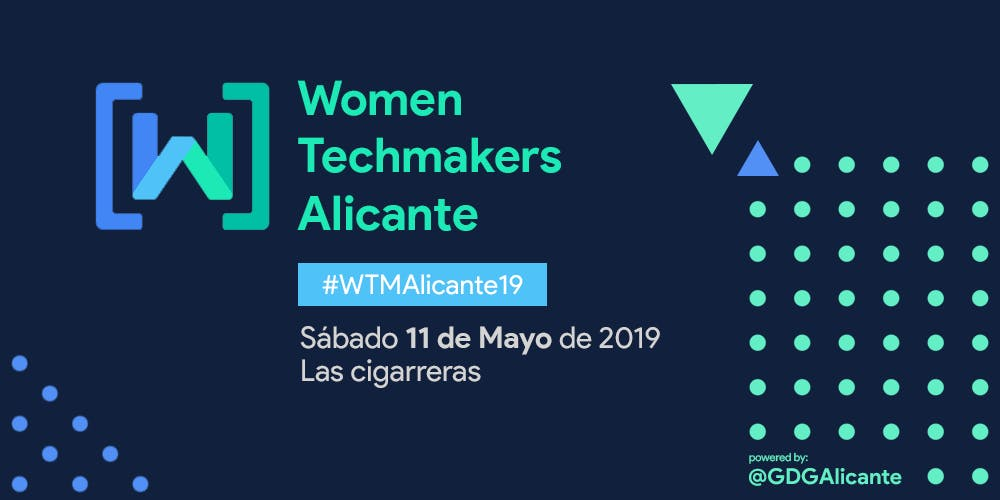 Segunda edición de Women Techmakers Alicante
