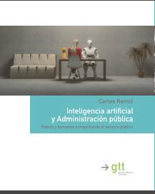 Inteligencia artificial y Administración pública, Carles Ramió